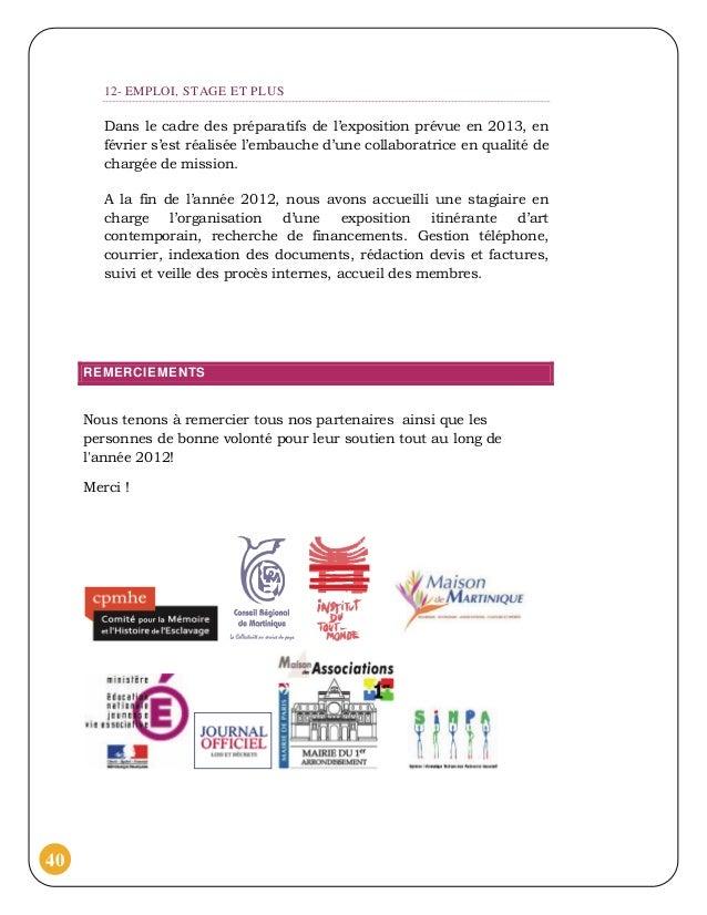 12- EMPLOI, STAGE ET PLUS        Dans le cadre des préparatifs de l'exposition prévue en 2013, en        février s'est réa...