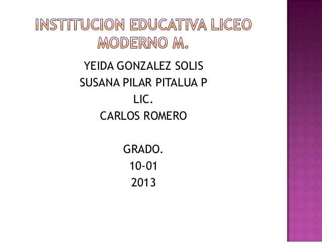 YEIDA GONZALEZ SOLISSUSANA PILAR PITALUA P         LIC.    CARLOS ROMERO       GRADO.        10-01        2013