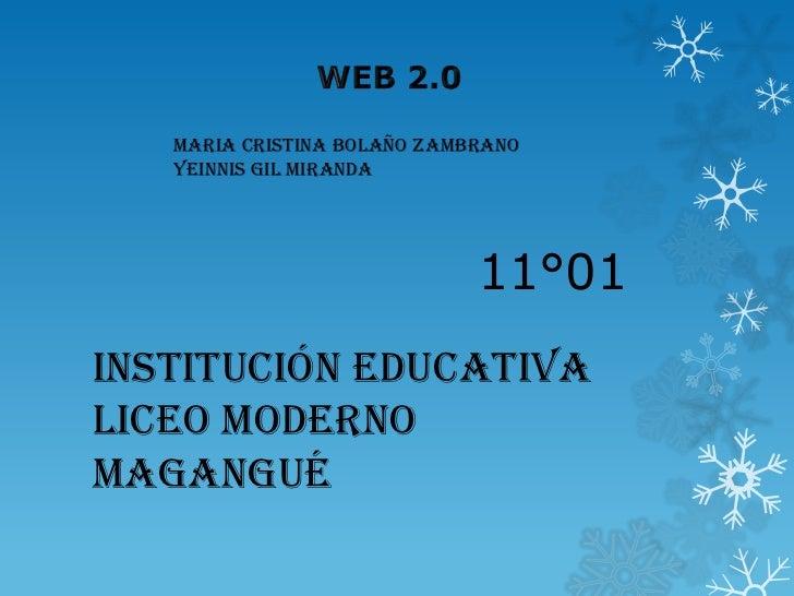 MARIA CRISTINA BOLAÑO ZAMBRANO   YEINNIS GIL MIRANDA                             11°01Institución educativaliceo modernoMa...