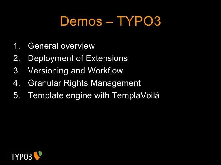 Demos – TYPO3 <ul><li>General overview </li></ul><ul><li>Deployment of Extensions </li></ul><ul><li>Versioning and Workflo...