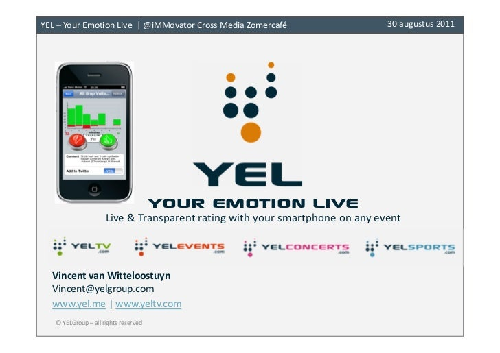 YEL – Your Emotion Live | @iMMovator Cross Media Zomercafé                   30 augustus 2011                             ...