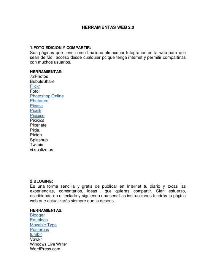HERRAMIENTAS WEB 2.01.FOTO EDICION Y COMPARTIR:Son páginas que tiene como finalidad almacenar fotografías en la web para q...