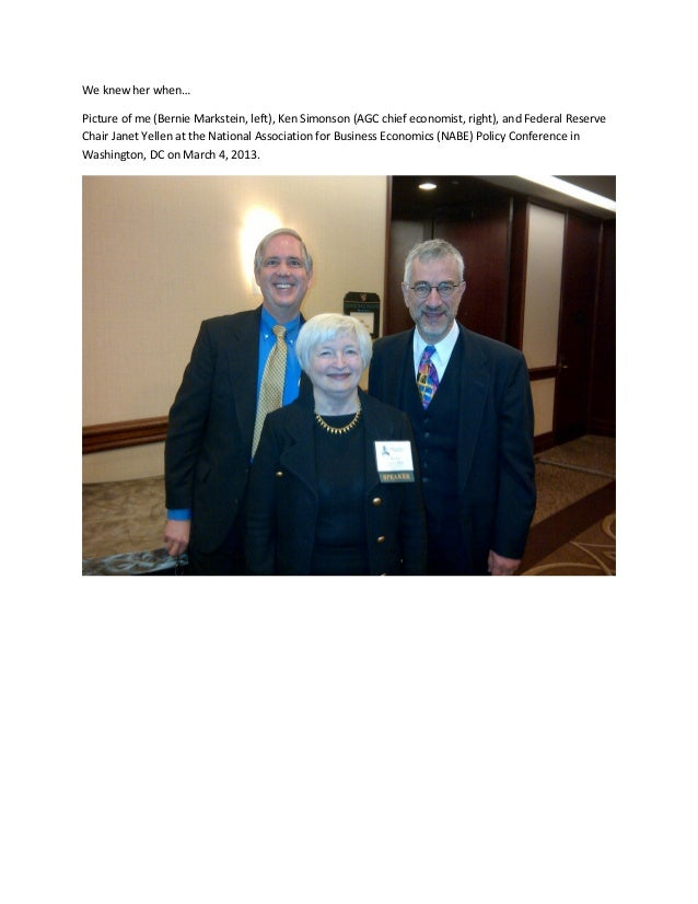 We knew her when… Picture of me (Bernie Markstein, left), Ken Simonson (AGC chief economist, right), and Federal Reserve C...