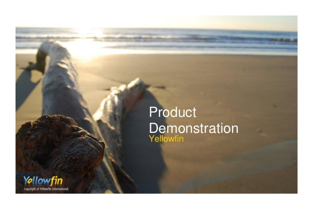 Product Demonstration Yellowfin