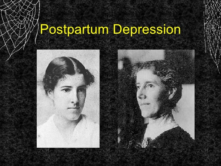 the effects of postpartum depression in the poem the yellow wallpaper by charlotte perkins gilman Free essay: charlotte perkins gilman's story, the yellow wallpaper, portrays the  life  gilman uses setting to strengthen the impact of her story by allowing the.