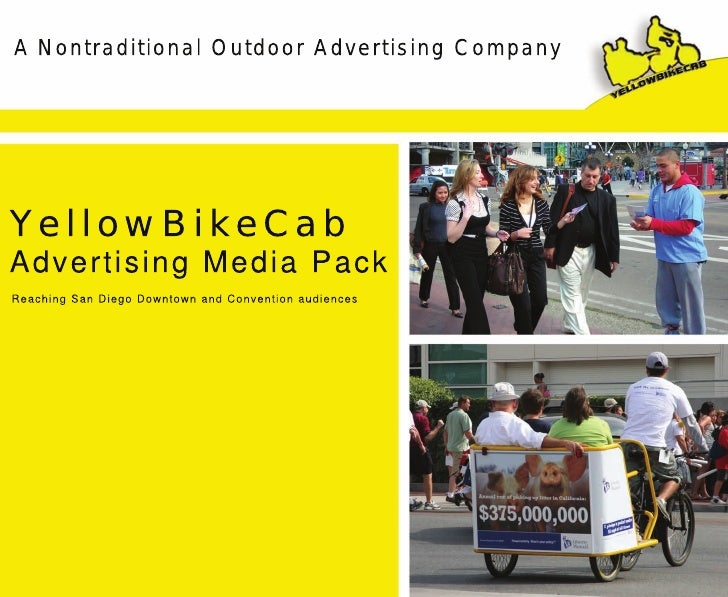 A Nontraditional Outdoor Advertising CompanyYellowBikeCa bAdvertising Media PackReaching San Diego Downtown and Convention...