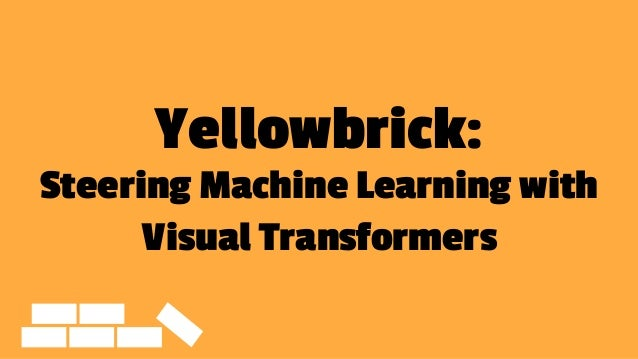 Yellowbrick: Steering Machine Learning with Visual Transformers