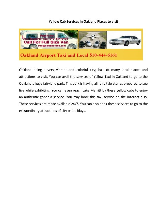 Yellow Cab Services in Oakland Places to visitOakland being a very vibrant and colorful city; has lot many local places an...