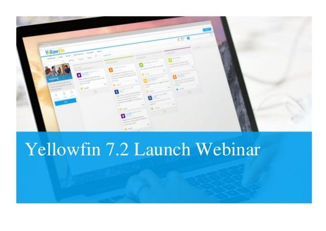 Yellowfin 7.2 Launch Webinar