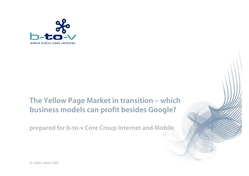 The Yellow Page Market i transition – which  h    ll            k in        ii     hi h business models can profit besides...