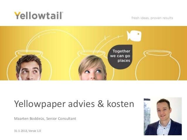 Yellowpaper advies & kostenMaarten Boddeüs, Senior Consultant31-1-2013, Versie 1.0