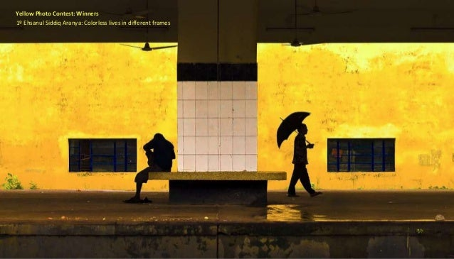 Yellow Photo Contest: Winners 1º Ehsanul Siddiq Aranya: Colorless lives in different frames