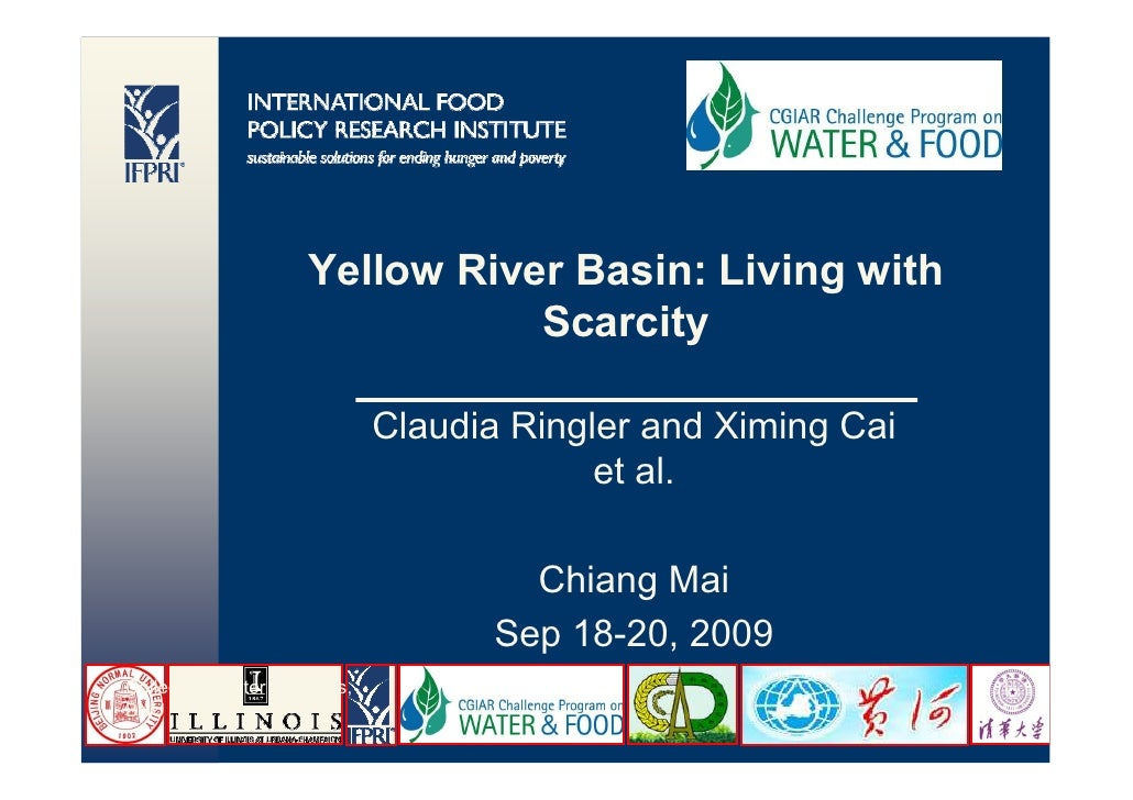 Yellow River Basin: Living with                                Scarcity                               Claudia Ringler and ...