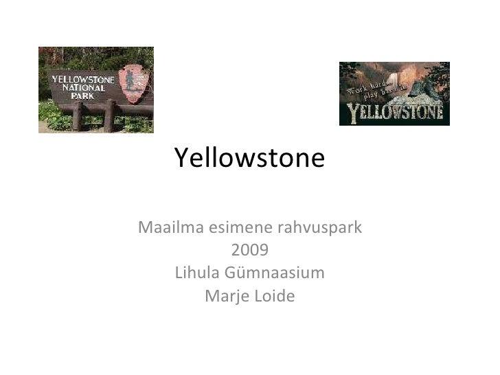 Yellowstone Maailma esimene rahvuspark 2009 Lihula Gümnaasium Marje Loide