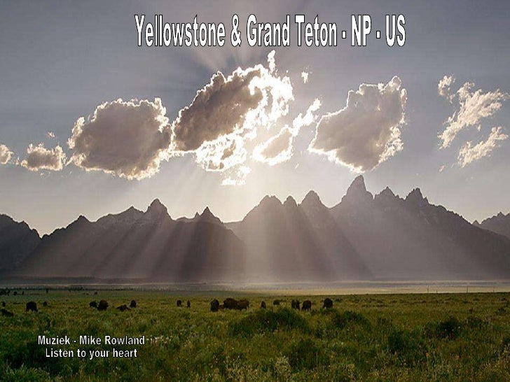 Yellowstone & Grand Teton - NP - US Muziek - Mike Rowland Listen to your heart