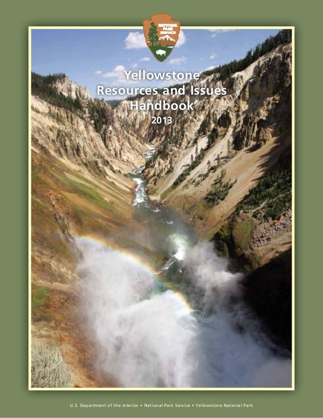 U.S. Department of the Interior • National Park Service • Yellowstone National Park Yellowstone Resources and Issues Handb...
