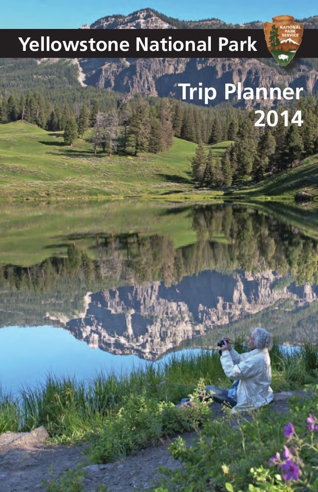 Trip Planner 2014 Yellowstone National Park