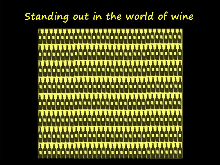 Standing out in the world of wine