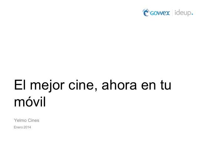 El mejor cine, ahora en tu móvil Yelmo Cines Enero 2014