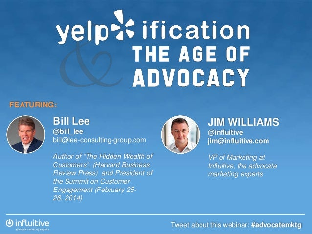 "FEATURING:  Bill Lee  JIM WILLIAMS  @bill_lee bill@lee-consulting-group.com  @influitive jim@influitive.com  Author of ""Th..."