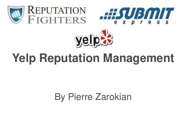 Yelp Reputation Management By Pierre Zarokian