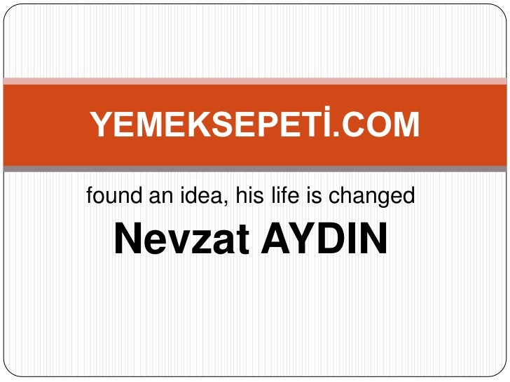 YEMEKSEPETİ.COMfound an idea, his life is changed  Nevzat AYDIN