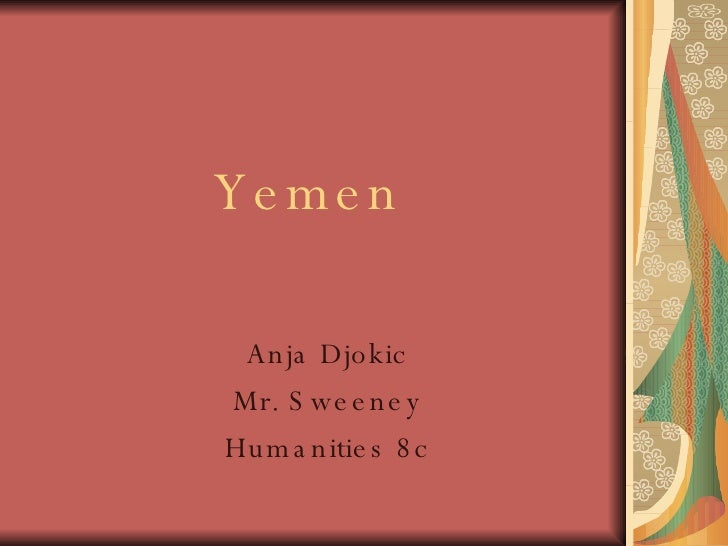 Yemen Anja Djokic Mr. Sweeney Humanities 8c
