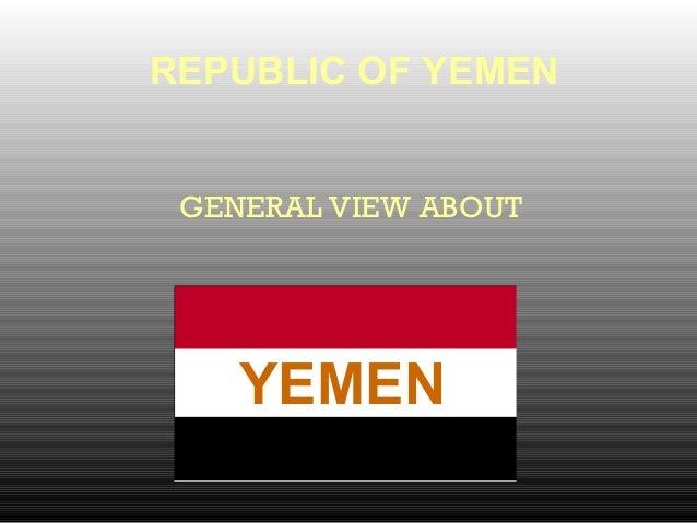 REPUBLIC OF YEMEN GENERAL VIEW ABOUT YEMEN