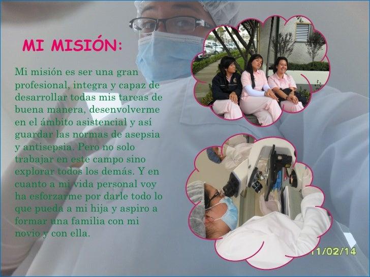 MI MISIÓN: <ul><li>Mi misión es ser una gran profesional, integra y capaz de desarrollar todas mis tareas de buena manera,...