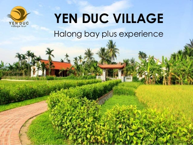 YEN DUC VILLAGE Halong bay plus experience
