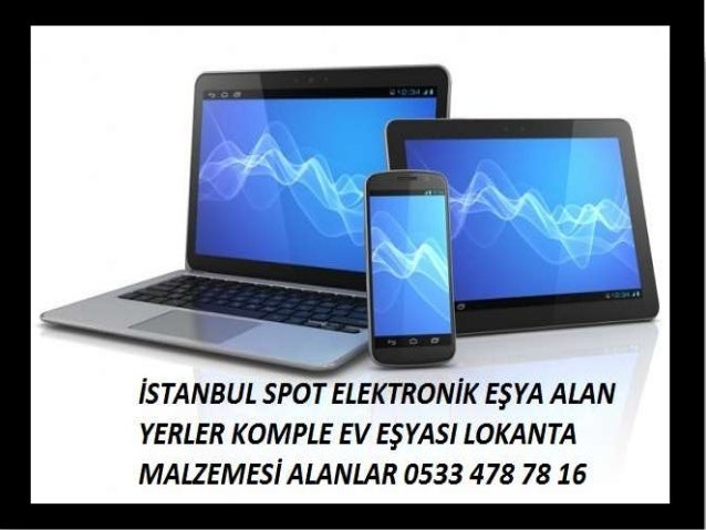 ELEKTRONİK EŞYA ALAN YERLER 0533 478 78 16