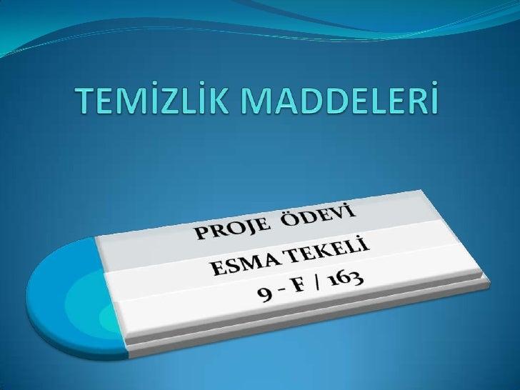 TEMİZLİK MADDELERİ<br />