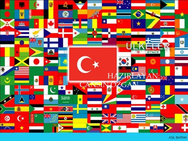 ülkeler<br />HAZIRLAYAN: CANSIN ÖZGAN<br />