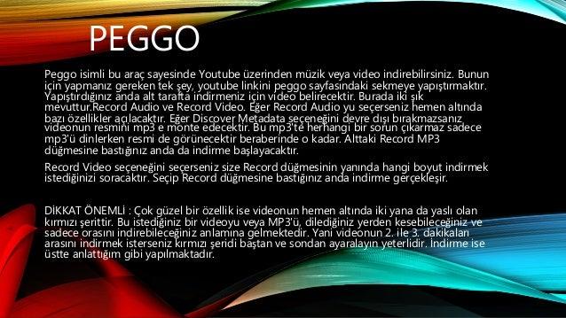 PEGGO Peggo isimli bu araç sayesinde Youtube üzerinden müzik veya video indirebilirsiniz. Bunun için yapmanız gereken tek ...