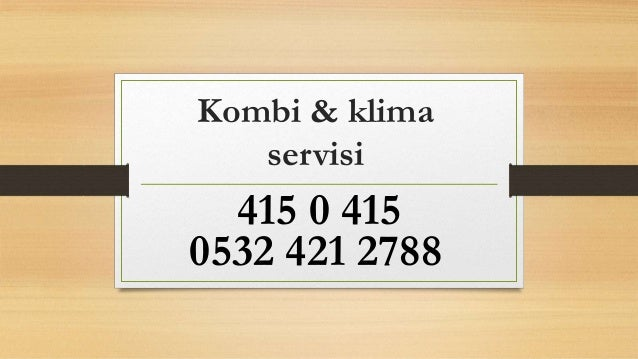 Kombi & klima servisi 415 0 415 0532 421 2788