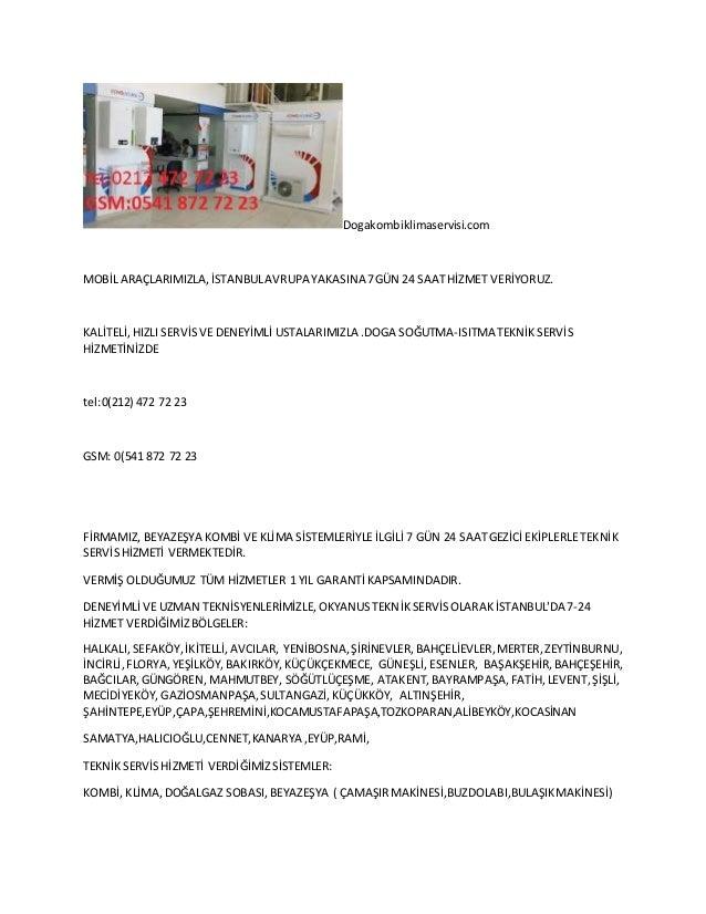 Dogakombiklimaservisi.com  MOBİL ARAÇLARIMIZLA, İSTANBUL AVRUPA YAKASINA 7 GÜN 24 SAAT HİZMET VERİYORUZ.  KALİTELİ, HIZLI ...