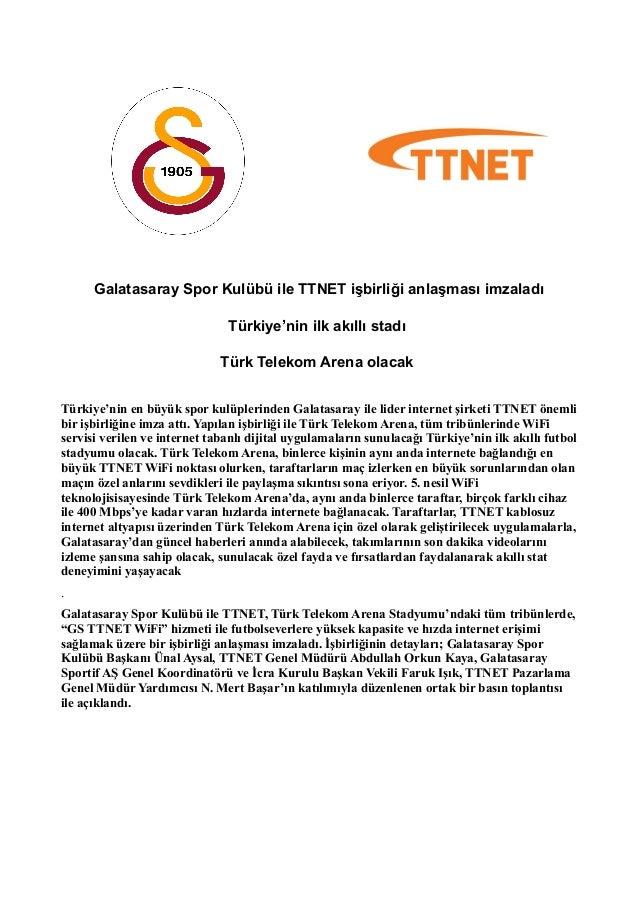 Galatasaray Spor Kulübü ile TTNET işbirliği anlaşması imzaladı  Türkiye'nin ilk akıllı stadı  Türk Telekom Arena olacak  T...