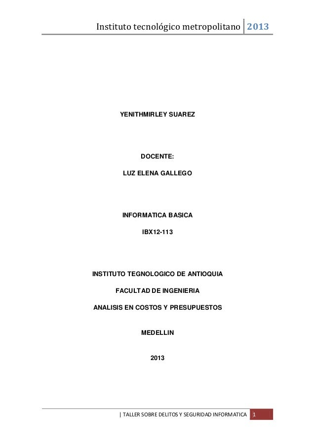 Instituto tecnológico metropolitano 2013  YENITHMIRLEY SUAREZ  DOCENTE: LUZ ELENA GALLEGO  INFORMATICA BASICA IBX12-113  I...