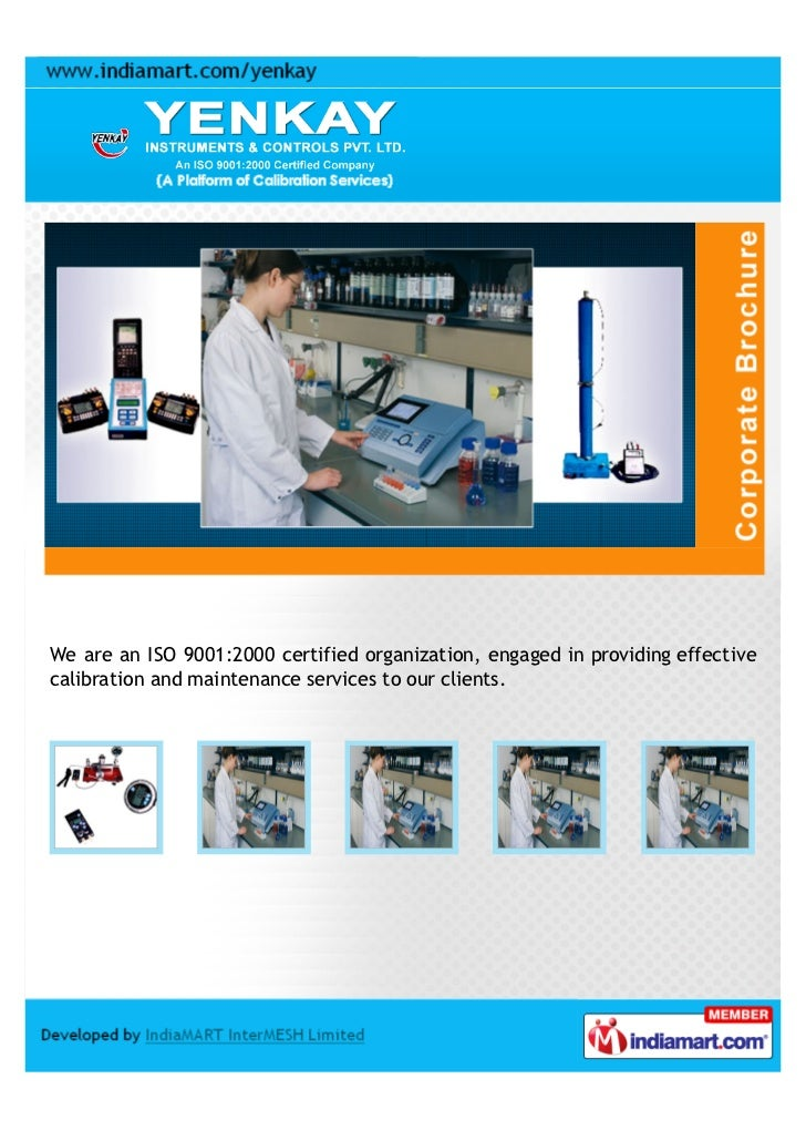 We are an ISO 9001:2000 certified organization, engaged in providing effectivecalibration and maintenance services to our ...