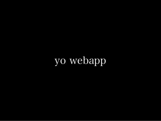 yo webapp --coffee CoffeeScriptを使う場合