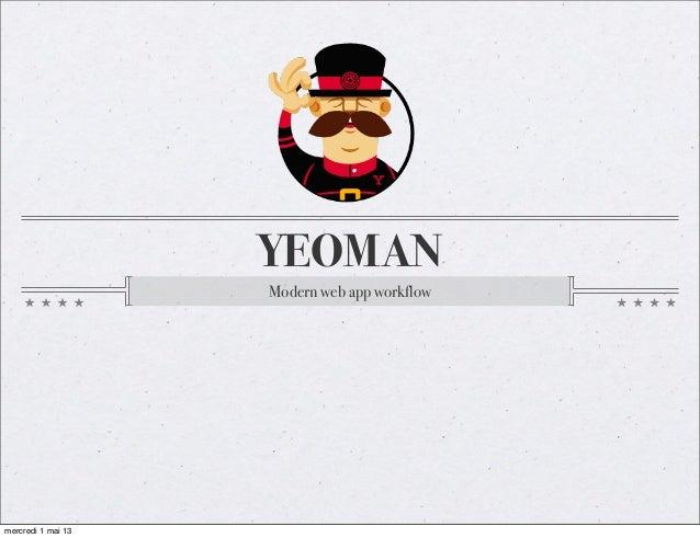 YEOMANModern web app workflowmercredi 1 mai 13