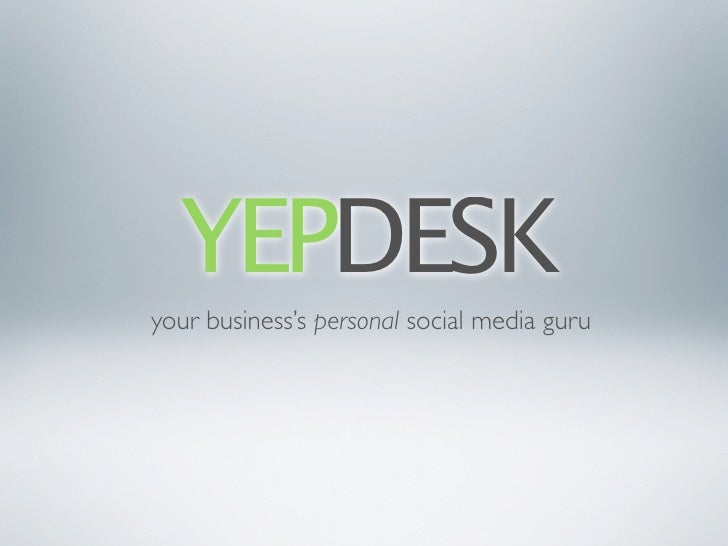 YEPDESK your business's personal social media guru