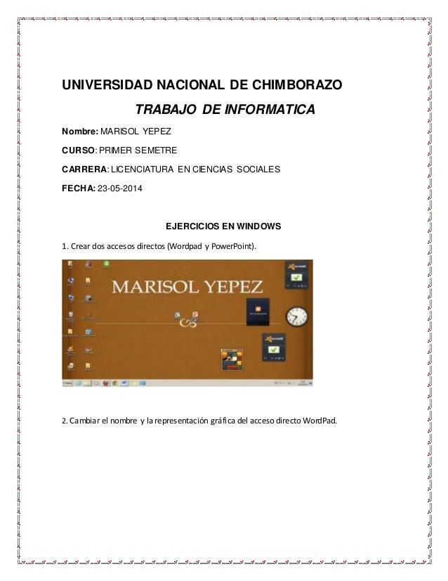 UNIVERSIDAD NACIONAL DE CHIMBORAZO TRABAJO DE INFORMATICA Nombre: MARISOL YEPEZ CURSO: PRIMER SEMETRE CARRERA: LICENCIATUR...