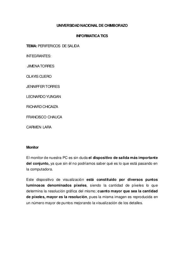 UNIVERSIDAD NACIONAL DE CHIMBORAZO INFORMATICATICS TEMA: PERIFERICOS DE SALIDA INTEGRANTES: JIMENATORRES OLAYIS CUERO JENN...