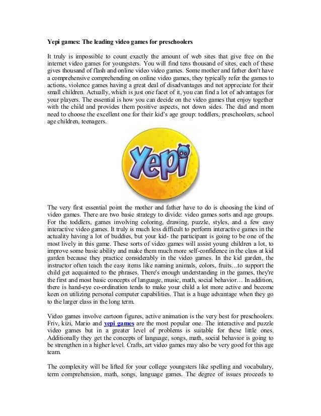 Yepi games: The leading video games for preschoolersIt truly is impossible to count exactly the amount of web sites that g...