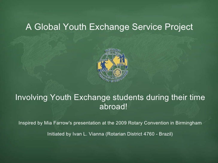 A Global  Youth  Exchange Service Project  Involving Youth Exchange students during their time abroad! Inspired by Mia Far...