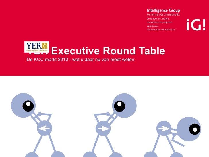YER Executive Round Table De KCC markt 2010 - wat u daar nú van moet weten