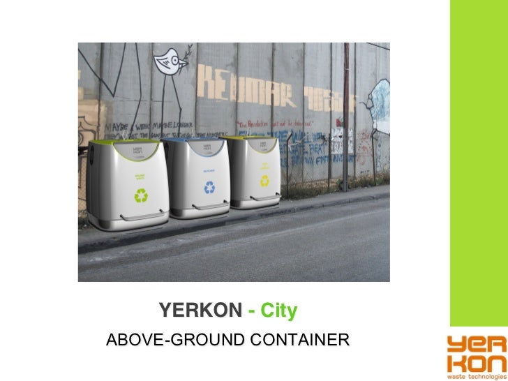 YERKON - City!ABOVE-GROUND CONTAINER