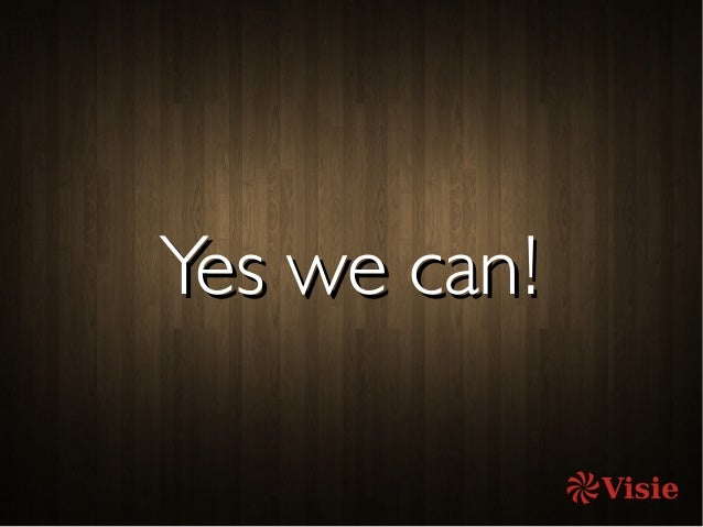 Yes we can!Yes we can!