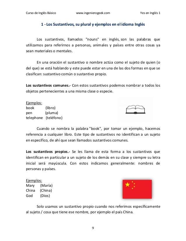 Curso de Inglés Básico www.ingenierogeek.com Yes en Inglés 1 9 1 - Los Sustantivos, su plural y ejemplos en el idioma Ingl...
